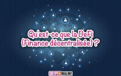 Qu'est-ce que la DeFi (Finance décentralisée) ?