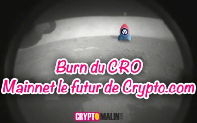 Burn du CRO et Mainnet le futur de Crypto.com